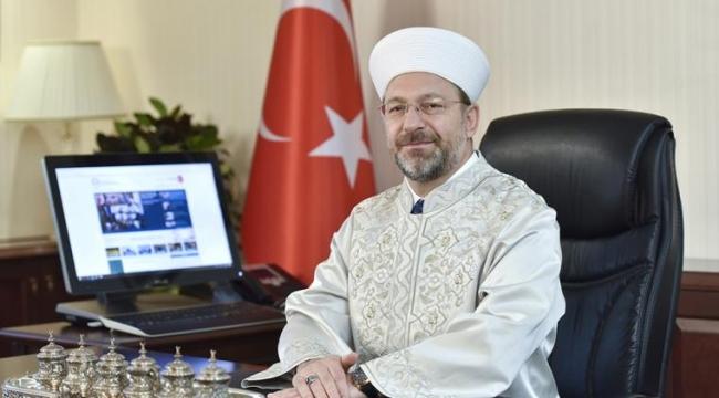 """Diyanet İşleri Başkanı Erbaş, """"Camilerimizden dua sesleri yükselecektir"""""""