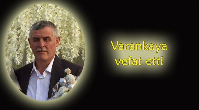 Şaban Varankaya vefat etti