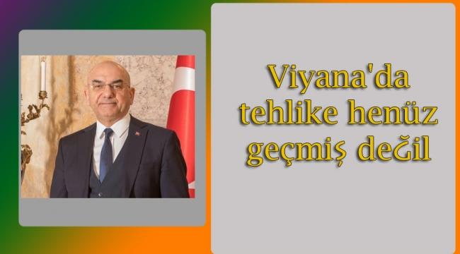 """Viyana Büyükelçisi Ceyhun, """"Viyana çok kanlı ve zor gece geçiriyor"""""""